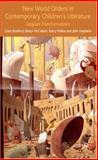 New World Orders in Contemporary Children's Literature : Utopian Transformations, Bradford, Clare and McCallum, Robyn, 0230020054