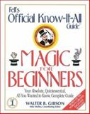 The Official Know-It-All Guide to Magic for Beginners, Walter Gibson, 0883910055