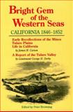 Bright Gem of the Western Seas : California, 1846-1852, Carson, James H. and Derby, George H., 0944220053