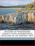 History of Winneshiek county with biographical sketches of its eminent Men, Charles H. Sparks, 1143800052