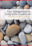 Case Management of Long-Term Conditions : Principles and Practice for Nurses, Snoddon, Janet, 1405180056