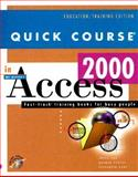 Quick Course in Microsoft Access 2000 : Education - Training Edition, Cox, Joyce and Dudley, Nathan, 1582780056