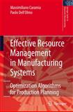 Effective Resource Management in Manufacturing Systems : Optimization Algorithms in Production Planning, Caramia, Massimiliano and Dell'Olmo, Paolo, 1846280052