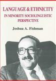 Language and Ethnicity in Minority Sociolinguistic Perspective, Fishman, Joshua A., 1853590053