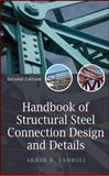 Structural Steel Connection Design and Details, Tamboli, Akbar R. and Tamboli, Akbar, 0071550054