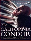 The California Condor - A Saga of Natural History and Conservation, Noel F. Snyder and Helen Snyder, 0126540055