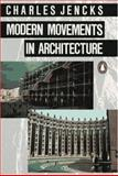 Modern Movements in Architecture, Charles Jencks, 014023005X