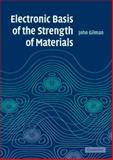 Electronic Basis of the Strength of Materials, Gilman, John J., 0521620058
