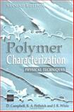 Polymer Characterization : Physical Techniques, Campbell, D., 0748740058