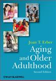 Aging and Older Adulthood, Joan T. Erber, 1405170050