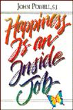Happiness Is an Inside Job, Powell, John, 1559240059