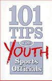 101 Tips for Youth Sports Officials 9781582080055