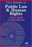 Core Statutes on Public Law and Human Rights 2005-06, Hogan, Greer and Smith, Rhona K. M., 1846410053