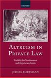 Altruism in Private Law : Liability for Nonfeasance and Negotiorum Gestio, Kortmann, Jeroen, 0199280053