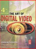The Art of Digital Video, Watkinson, John, 024052005X