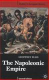 The Napoleonic Empire, Ellis, Geoffrey James and Ellis, Geoffrey, 0333990056