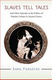 Politics and Popular Culture in Ancient Greece, Forsdyke, Sara, 0691140057