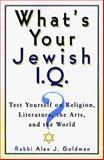 What's Your Jewish I. Q.?, Alex J. Goldman and Alex Goldman, 0806520051