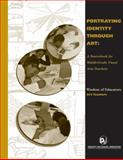 Portraying Identity Through Art : A Sourcebook for Middle-Grade Visual Arts Teachers, Eder, Michael and Lincoln, Lolly, 0976360055