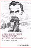 A Beginner's Guide to Nietzsche's Beyond Good and Evil, Southwell, Gareth, 1405160055