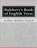 Bulchevy's Book of English Verse, Arthur Quiller-Couch, 1500340057
