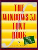 Windows 3.1 Font Book, Angell, David F. and Heslop, Brent, 1566090059