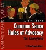 Common Sense Rules of Advocacy for Lawyers 9781587330056
