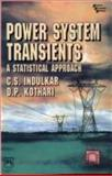 Power System Transients : A Statistical Approach, Indulkar, C. S. and Kothari, D.P., 8120310055