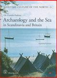 Archaeology and the Sea in Scandinavia and Britain : A Personal Account, Crumlin-Pedersen, Ole, 878518005X