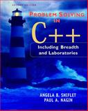 Problem Solving in C++ : Including Breadth and Laboratories, Shiflet, Angela B. and Nagin, Paul A., 0534400051