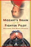 Mozart's Brain and the Fighter Pilot, Richard Restak, 0609810057