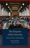 The Purposes of the University : Selected Speeches, Machen, Bernie and Hoover, Aaron, 0813060052