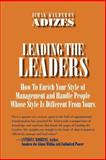Leading the Leaders : How to Enrich Your Style of Management and Handle People Whose Style Is Different from Yours, Adizes, Ichak, 0937120057