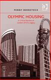 Olympic Housing : A Critical Review of London 2012's Legacy, Bernstock, Penny, 1409420051