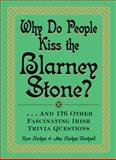 Why Do People Kiss the Blarney Stone?, Ryan Hackney and Amy Hackney Blackwell, 1440560056
