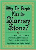 Why Do People Kiss the Blarney Stone?, Ryan Hackney and Amy Hackney Blackwell, 1440560056
