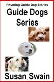 Guide Dogs Series, Susan Swain, 1477500057