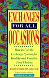 Exchanges for All Occasions : How to Use the Exchange System for Healthy and Creative Food Choices, Franz, Marion J., 1565610059