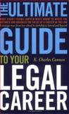 The Ultimate Guide to Your Legal Career, K. Charles Cannon, 1600940056