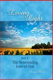 Loving Light Book 5, the Neverending Love of God, Liane Rich, 1878480057