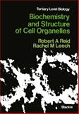 Biochemistry and Structure of Cell Organelles, Reid, Robert A. and Leech, Rachel M., 0216910056