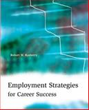 Employment Strategies for Career Success, Rasberry, Robert W., 0324200056