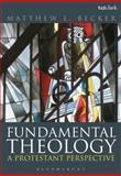 Fundamental Theology : A Protestant Perspective, Becker, Matthew L., 0567230058