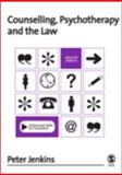 Counselling, Psychotherapy and the Law, Jenkins, Peter, 1412900050