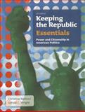 Keeping the Republic : Power and Citizenship in American Politics, the Essentials, Barbour, Christine and Wright, Gerald C., 160871005X