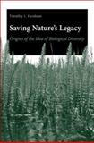 Saving Nature's Legacy : Origins of the Idea of Biological Diversity, Farnham, Timothy J., 0300120052