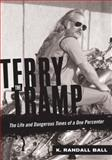 Terry the Tramp, K. Randall Ball, 0760340056