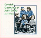 Cornish Gurnseys and Knit-Frocks, Mary Wright, 0906720052