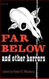 Far Below and Other Horrors from the Pulps, Robert E. Weinberg (editor), 0913960055