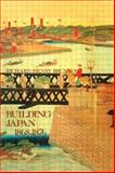 Building Japan, 1868-1876, Richard H. Brunton, 1873410050